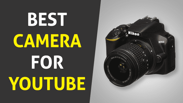Best Camera for YouTube – Complete Guide and Top 6 Picks 2020