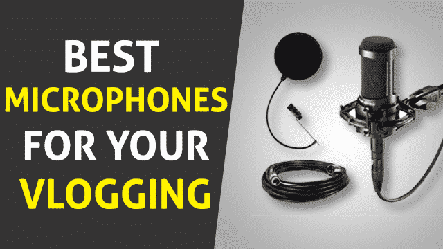 Best Microphones For Vlogging