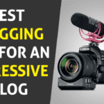 7 Best Vlogging Tips for an Impressive Vlog