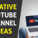 7 Creative YouTube Channel Ideas in 2020