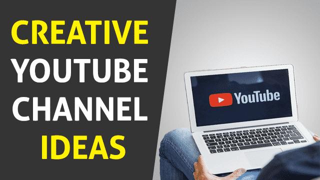 7 Creative YouTube Channel Ideas in 2020