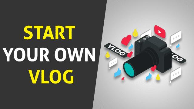Start Your Own Vlog