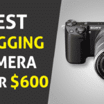Best Vlogging Cameras Under 600 in 2020 - Complete Guide