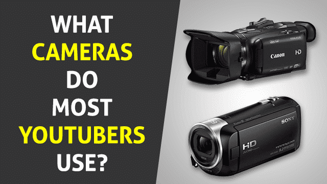What Camera do Most YouTubers Use?
