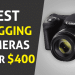 Best Vlogging Cameras under 400 - Complete Reviews