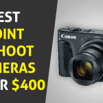 Best Point and Shoot Cameras Under 400 - A Detailed Buying Guide