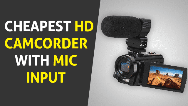 cheapest HD camcorder with mic input