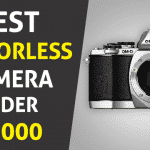 8 Best Mirrorless Camera Under 1000 - Complete Buyer's Guide