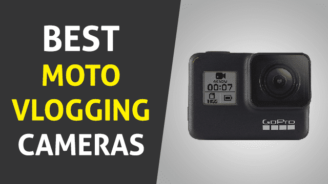 Best Motovlogging camera