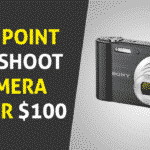 6 Best Point and Shoot Camera under 100 in 2020 - Complete Buying Guide