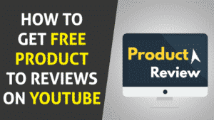 How To Get Free Product To Review On YouTube