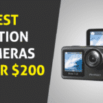 7 Best Action Camera under $200 in 2020 - Complete Buyer's Guide
