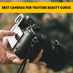 Best Cameras For YouTube Beauty Gurus