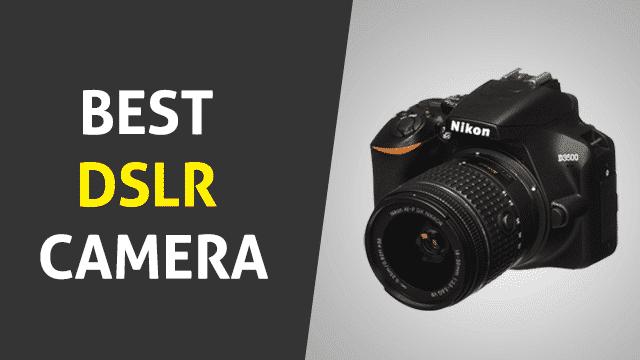 Best DSLR Cameras 2021