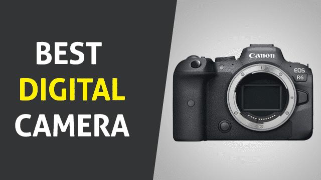 Best Digital Camera 2021
