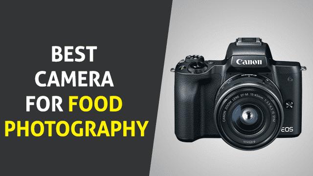 Best camera for food photography - Vlogging