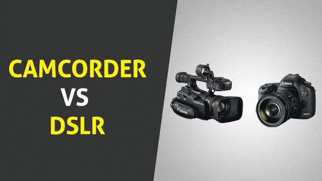 Camcorder vs. DSLR